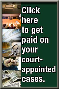 Click Here to Get Paid on your Court Appointed Cases